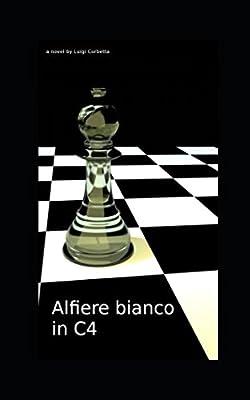Alfiere bianco in C4: Denver's chess challenge (Italian Edition)