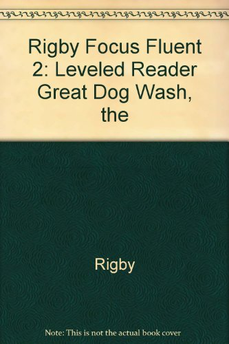 (Rigby Focus Fluent 2: Leveled Reader Great Dog Wash, The)