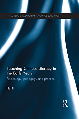 Download Teaching Chinese Literacy in the Early Years: Psychology, pedagogy and practice (Routledge Research in Language Education) Pdf