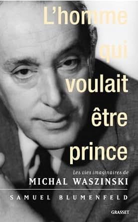 l 39 homme qui voulait tre prince essai fran ais french edition ebook samuel. Black Bedroom Furniture Sets. Home Design Ideas