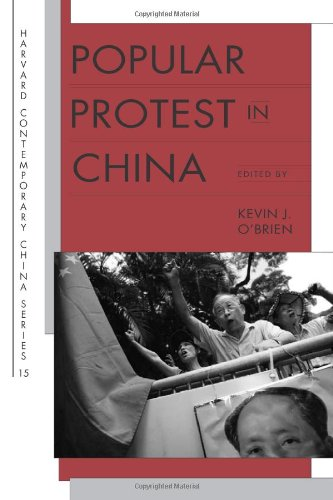 Popular Protest in China (Harvard Contemporary China Series)
