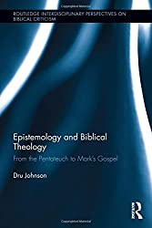 Epistemology and Biblical Theology: From the Pentateuch to Mark's Gospel (Routledge Interdisciplinary Perspectives on Biblical Criticism)