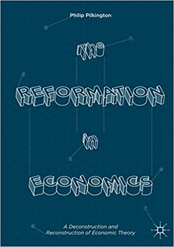 The Reformation In Economics A Deconstruction And Reconstruction Of Economic Theory 9783319407562 Economics Books Amazon Com