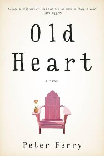 Old Heart: A Novel (Protagonist In The Catcher In The Rye)