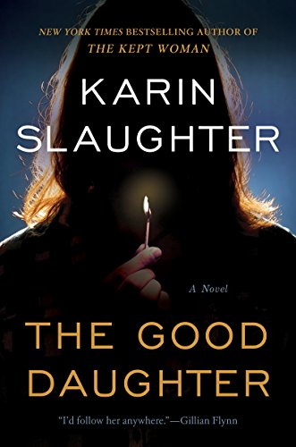The Good Daughter: A Novel by [Slaughter, Karin]