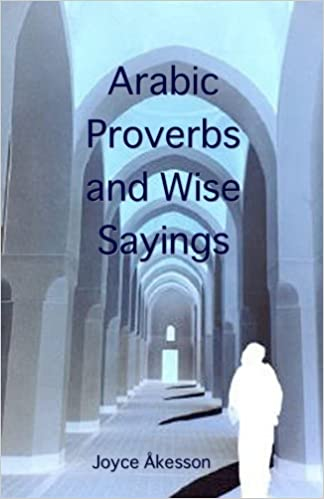 Arabic Proverbs and Wise Sayings (English and Arabic Edition