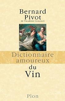 Dictionnaire amoureux du Vin par Pivot