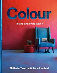 Colour: Living with and Loving It (Homes World Wide)