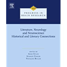 Literature, Neurology, and Neuroscience: Historical and Literary Connections: 205 (Progress in Brain Research)
