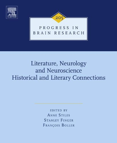 Literature, Neurology, and Neuroscience:Historical and Literary Connections: 207 (Progress in Brain Research) Pdf