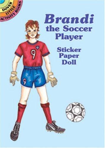 Brandi the Soccer Player Sticker Paper Doll (Dover Little Activity Books Paper Dolls) by Renate Ettl (2001-01-10)