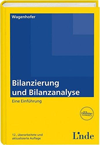 Bilanzierung und Bilanzanalyse: Eine Einführung (Linde Lehrbuch)