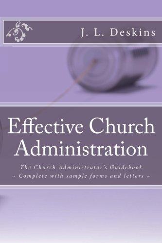 Effective Church Administration: The Church Administrator's Guidebook [J. L. Deskins] (Tapa Blanda)