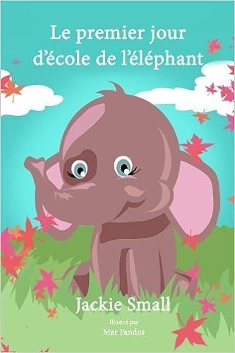 Lire un Le premier jour d'école de l'éléphant pdf