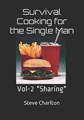 Survival Cooking for the Single Man: Vol-2