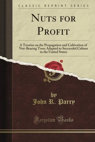 nuts-for-profit-a-treatise-on-the-propagation-and-cultivation-of-nut-bearing-trees-adapted-to-succes