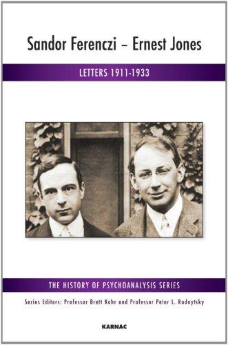 Sandor Ferenczi - Ernest Jones: Letters 1911-1933 (The History of Psychoanalysis Series)
