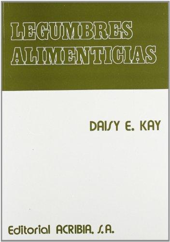 Descargar Libro Legumbres Alimenticias Daisy E. Kay