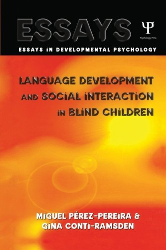 Language Development and Social Interaction in Blind Children (Essays in Developmental Psychology) by Psychology Press