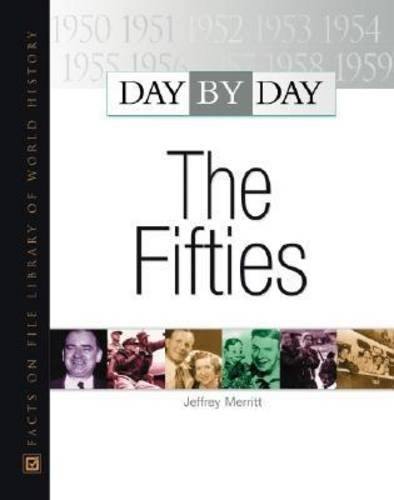 Day by Day: The Fifties by Brand: Facts on File