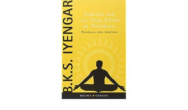 Lumière sur les Yoga Sutra de Patañjali : Patañjala yoga ...