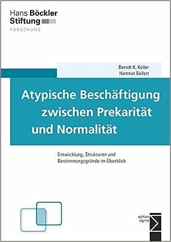 Atypische Beschäftigung zwischen Prekarität und Normalität ...