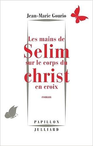 Jean-Marie GOURIO - Les Mains de Sélim sur le corps du Christ en croix sur Bookys