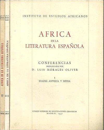 AFRICA EN LA LITERATURA ESPAÑOLA. I. EDADES ANTIGUA Y MEDIA. II ...