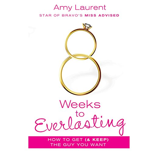 8 Weeks to Everlasting: A Step-by-Step Guide to Getting (and Keeping!) the Guy You Want Audiobook [Free Download by Trial] thumbnail