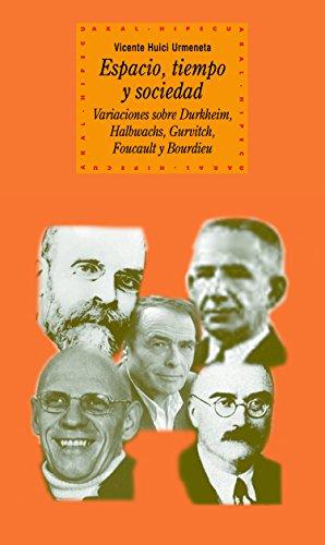 Espacio, tiempo y sociedad (Historia del pensamiento y la cultura nº 72) (