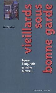 "Afficher ""Vieillards sous bonne garde"""