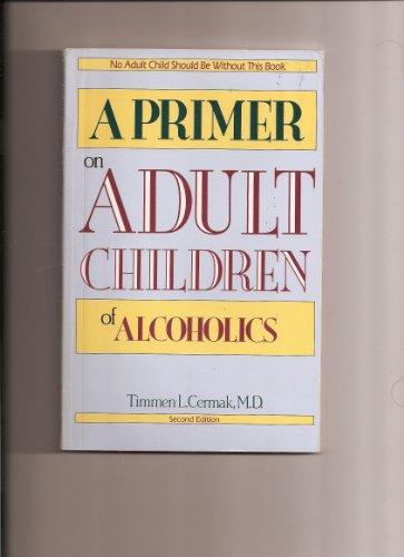 A Primer on Adult Children of Alcoholics