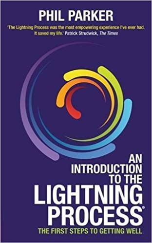 An Introduction to the Lightning Process: The First Steps to Getting Well by Phil Parker (2012-08-14)