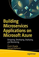 Building Microservices Applications on Microsoft Azure Front Cover