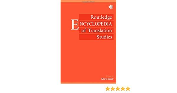 Routledge encyclopedia of translation studies mona baker routledge encyclopedia of translation studies mona baker 9780415255172 amazon books fandeluxe Images