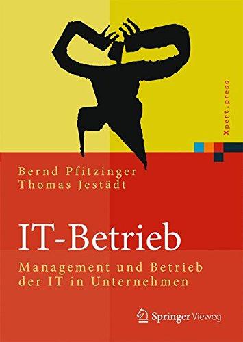 IT-Betrieb: Management und Betrieb der IT in Unternehmen (Xpert.press) Gebundenes Buch – 1. Juli 2016 Bernd Pfitzinger Thomas Jestädt Springer Vieweg 3642451926