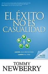 El éxito no es casualidad (Spanish Edition)