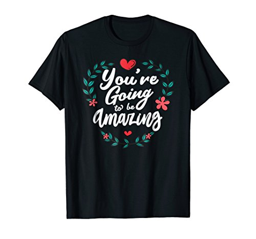 You're Going to be Amazing Shirt - RPG T-Shirt (Amazing Zone)