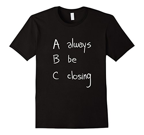 Men's ABC: Always Be Closing | Funny Salesman, Sales Movie T-shirt 3XL - Closing Always