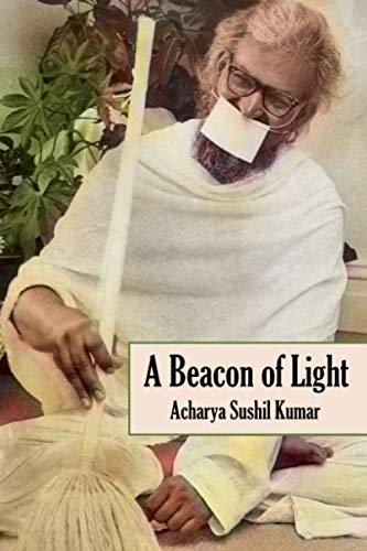 A Beacon of Light: Acharya Sushil Kumar