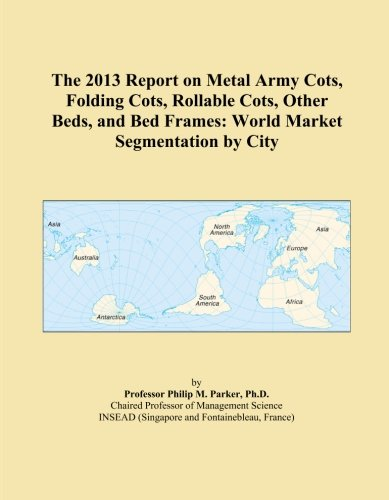 The 2013 Report on Metal Army Cots,