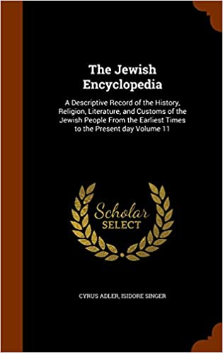 Es pdf Bücher kostenlos herunterladen The Jewish Encyclopedia: A Descriptive Record of the History, Religion, Literature, and Customs of the Jewish People From the Earliest Times to the Present day Volume 11 in German PDF ePub iBook