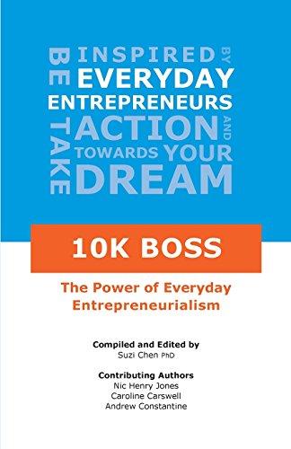 10k Boss: The Power of Everyday Entrepreneurialism (Tapa Blanda)