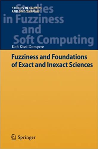 Book Fuzziness and Foundations of Exact and Inexact Sciences (Studies in Fuzziness and Soft Computing)