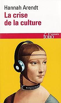 La Crise de la culture par Arendt