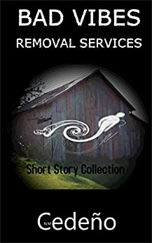 Bad Vibes Removal Services: Short Story Collection by [Cedeno, N. M.]