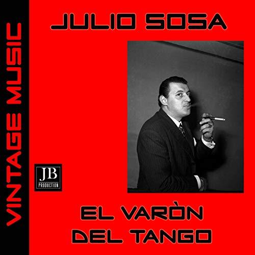 El Varón del Tango Medley: El Cirujo / Justo el 31 / Viejo Smoking / Por Una Mala Mujer / Un Alma Buena / Levanta la Frente (Tango) ()