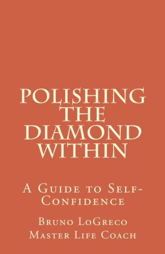 Polishing The Diamond Within: A Guide to Self-Confidence (The Diamond Polishing)