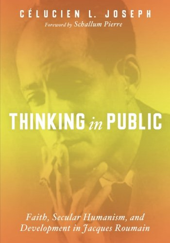 Thinking in Public: Faith, Secular Humanism, and Development in Jacques Roumain ebook