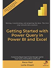 Getting started with Power Query in Power BI and Excel: Getting, transforming, and preparing the data. The first step towards data analysis